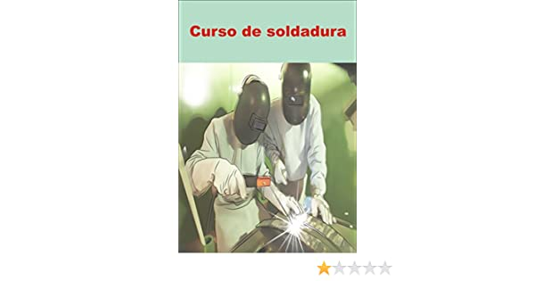 Curso de soldadura (Spanish Edition) - Kindle edition by Martin Ortiz. Crafts, Hobbies & Home Kindle eBooks @ Amazon.com.