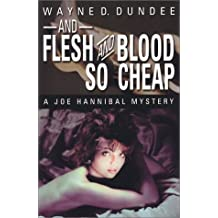 And Flesh and Blood So Cheap: A Joe Hannibal Mystery (Joe Hannibal Mysteries)