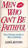 img - for Men Who Can't Be Faithful book / textbook / text book