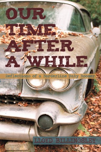 Our Time after a While: Reflections of a Borderline Baby Boomer