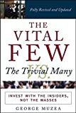 The Vital Few vs. the Trivial Many : Invest with the Insiders, Not the Masses