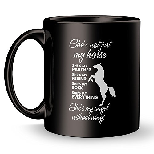 She's Not Just My Horse Coffee Mug - Best Inspirational Decoration Gifts for Equestrian Owner - White 11 oz ounce Black Ceramic Tea Cup - Ultimate Dressage Equestrian Lover Owner - Independence Missouri Center