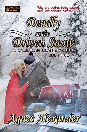 Deadly as the Driven Snow (A Calendar Clan Mystery Book 2) by [Alexander, Agnes]