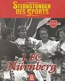 img - for Sternstunden des Sports, 1. FC N rnberg book / textbook / text book