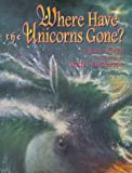 Where Have the Unicorns Gone?, Jane Yolen, 0689824653