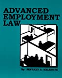 Advanced Employment Law, Helewitz, Jeffrey A., 092956345X