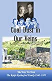 img - for Coal Dust in Our Veins: The Way We Were The Rutherford Family 1940 - 1970 book / textbook / text book