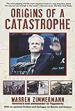 Origins of a Catastrophe, Warren Zimmermann, 0812933036