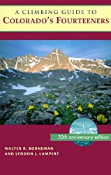 A Climbing Guide to Colorado's Fourteeners: Twentieth Anniversary Edition