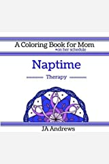 Naptime Therapy: A Coloring Book for Mom - on her schedule (Color Therapy) (Volume 1) Paperback