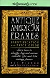 img - for Antique American Frames: Identification and Price Guide book / textbook / text book