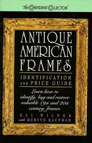 Antique American Frames: Identification and Price Guide by Avon Books