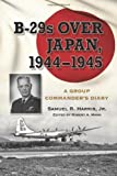B-29s over Japan, 1944-1945: A Group Commander's Diary by Samuel Russ Harris, Jr. front cover