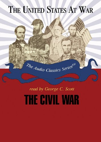 The Civil War: Parts 1 & 2 (United States at War- Audio Classics series) ()