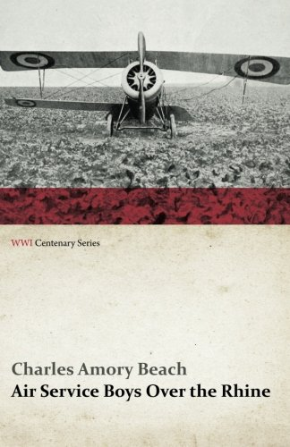 Download Air Service Boys Over the Rhine (WWI Centenary Series) ebook