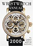 Wristwatch Annual 2000, Peter Braun, 0789205343
