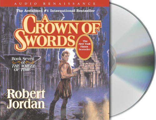 A Crown of Swords (The Wheel of Time, Book 7) by Brand: Macmillan Audio
