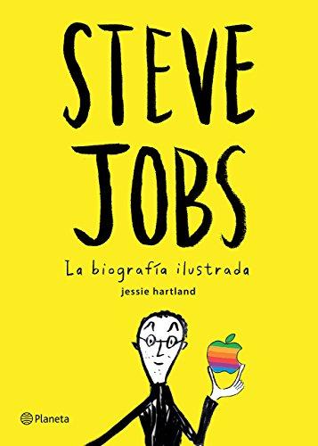 Steve Jobs. La biografía ilustrada (Spanish Edition)