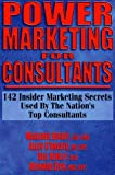 Power Marketing for Consultants, Marjorie Brody, 1574723103