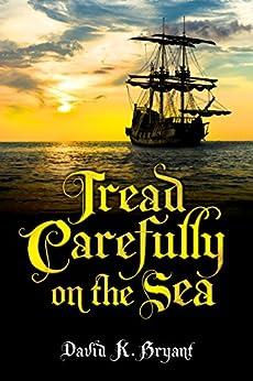 Tread Carefully On The Sea by [Bryant, David K.]