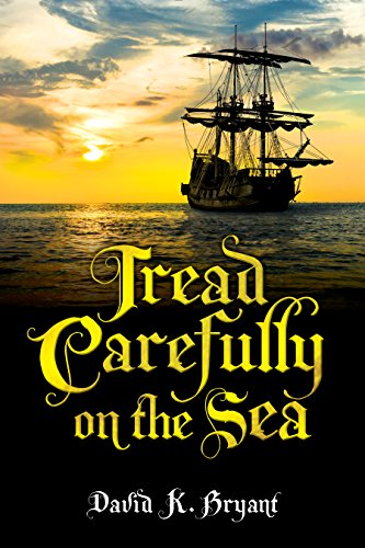 Tread Carefully On The Sea by [Bryant, David K.]