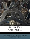 Briefe des Aristänet..., Aristaenetus (Nicaenus), 1246847760