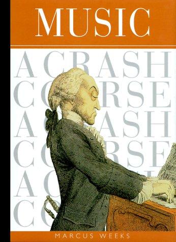 Crash Music (Music: A Crash Course (Crash Course (Watson-Guptill)))