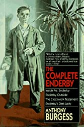 The Complete Enderby : Inside Mr. Enderby, Enderby Outside, the Clockwork Testament, Enderby's Dark Lady