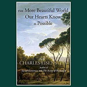 The More Beautiful World Our Hearts Know Is Possible Audiobook