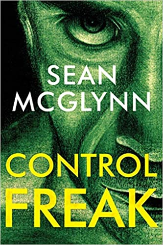 Front cover for the book Control Freak by Sean McGlynn