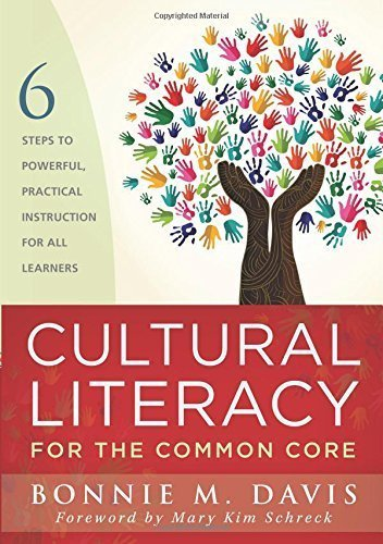 Cultural Literacy for the Common Core: Six Steps to Powerful, Practical Instruction for All Learners by Bonnie M. Davis (2014-06-26)