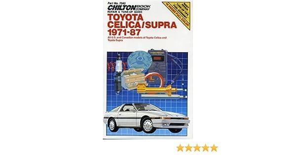 toyota celica and supra 1971 87 chilton s repair manual chilton rh amazon com 1986 Toyota Supra 1986 Toyota Supra