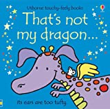 img - for That's Not My Dragon...(Usborne Touchy-Feely Books) book / textbook / text book
