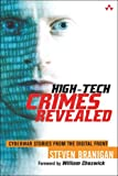 High-Tech Crimes Revealed: Cyberwar Stories from the Digital Front, Steven Branigan, 0321218736