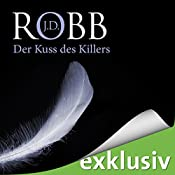 Der Kuss des Killers (Eve Dallas 05) | J. D. Robb