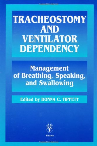 tracheostomy-and-ventilator-dependency-management-of-breathing-speaking-and-swallowing