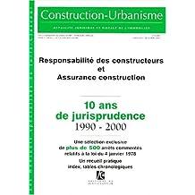 RESPONSABILITE DES CONSTRUCTEURS ET ASSURANCE-CONSTRUCTION-10 ANS DE JURISPRUDEN
