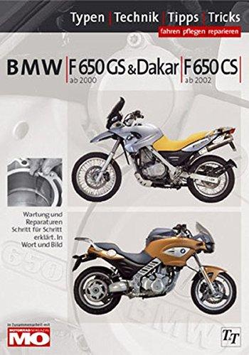 BMW F650 Typen-Technik-Tipps-Tricks: Das umfassende Handbuch BMW F650 GS & Dakar ab 2000, F650 CS ab 2001, 2Spark ab -