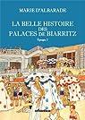 Belle histoire des palaces de Biarritz - Epoque 2 par Albarade