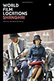 World Film Locations: Shanghai, John Berra and Wei Ju, 1783201991