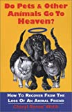 Do Pets and Other Animals Go to Heaven?, Cheryl Renee Webb, 0972636307