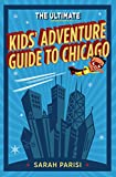 Ultimate Kids Adventure Guide to Chicago