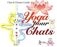 Yoga pour chats par Claire Gaudin