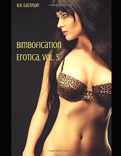 Bimbofication Erotica, Vol. 5