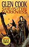 She Is The Darkness: Book Two of Glittering Stone: A Novel of the Black Company (Chronicles of The Black Company)