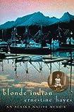 Blonde Indian, Ernestine Hayes, 0816525374