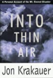 Into Thin Air : A Personal Account of the Mt. Everest Disaster, Krakauer, Jon, 0783882858