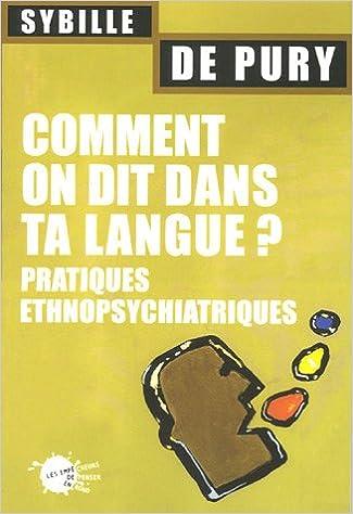 Téléchargement Comment on dit dans ta langue ? : Pratiques ethnopsychiatrique pdf