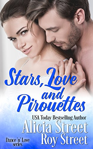 Stars, Love And Pirouettes (Dance 'n' Love Series Book 3)