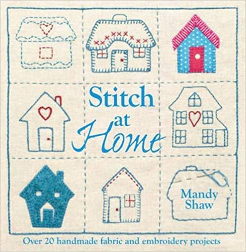 Download Stitch At Home: Over 20 Handmade Fabric and Embroidery Projects PDF, azw (Kindle), ePub